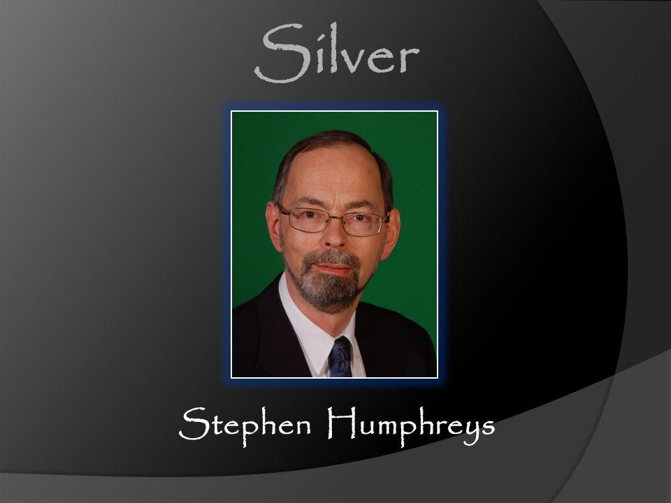 Silver Stephen Humphreys [CLICK] Stephen Humphreys